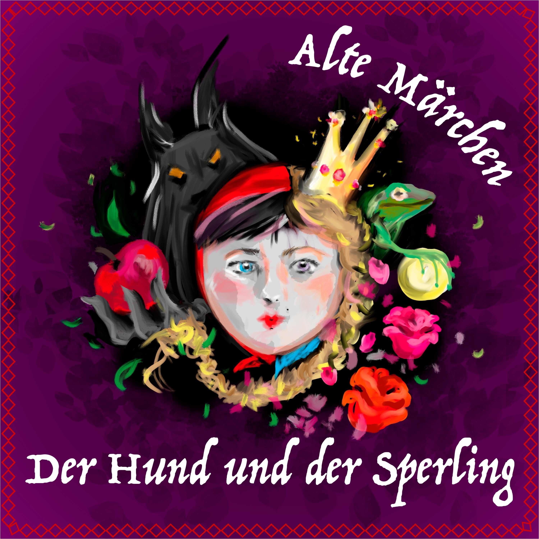 #74 Alte Märchen - Der Hund und der Sperling