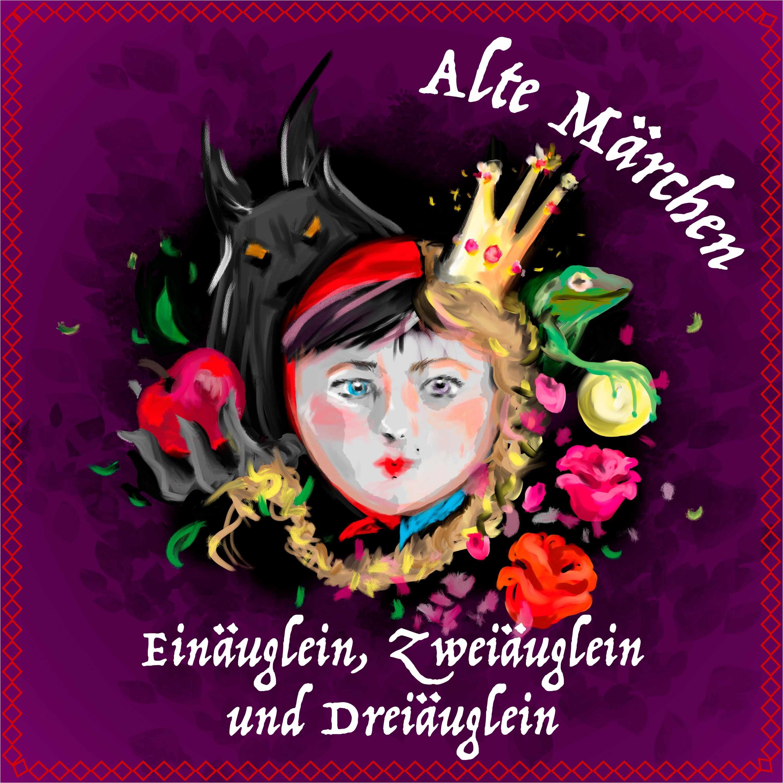#63 Alte Märchen - Einäuglein, Zweiäuglein und Dreiäuglein