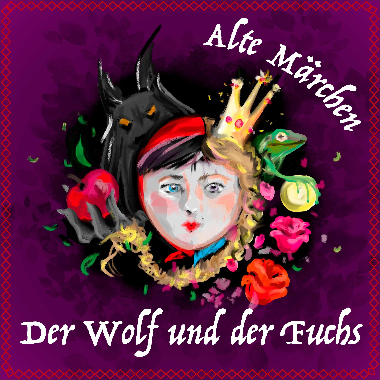 #68 Alte Märchen - Der Wolf und der Fuchs