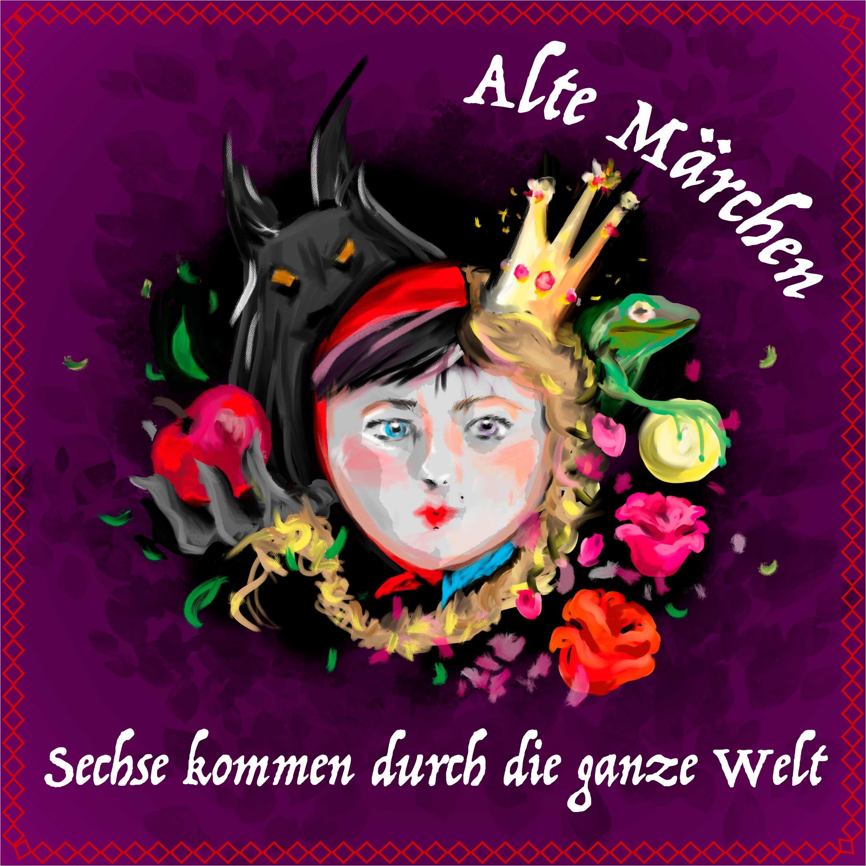 #70 Alte Märchen - Sechse kommen durch die ganze Welt