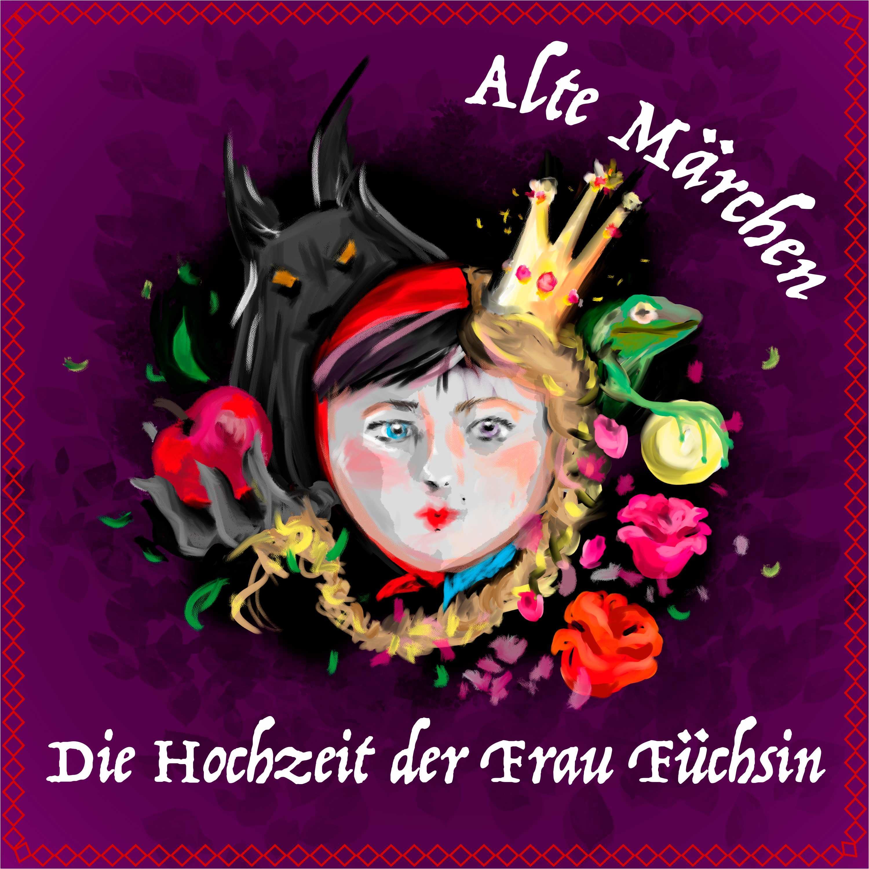 #60 Alte Märchen - Die Hochzeit der Frau Füchsin