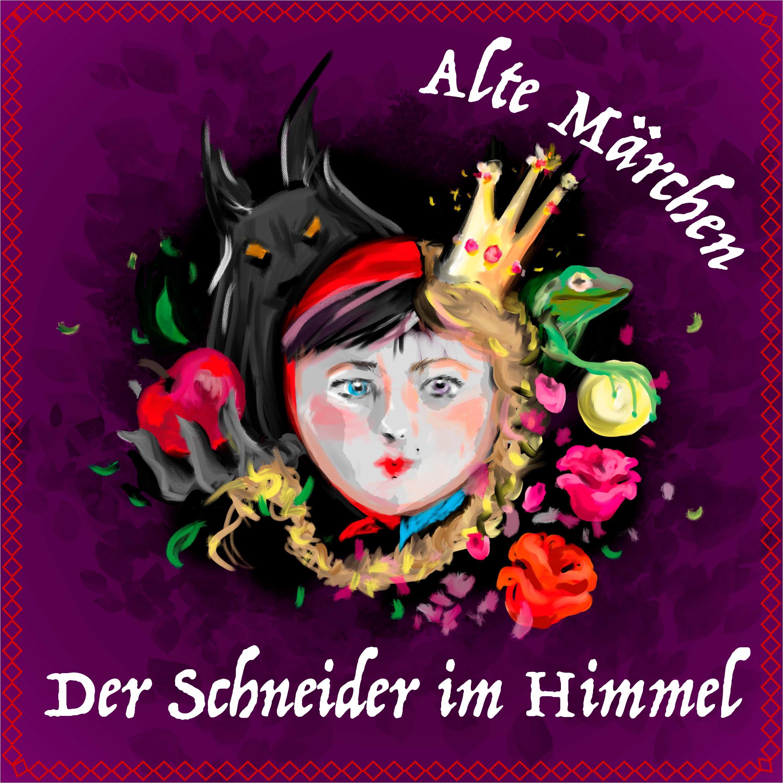 #58 Alte Märchen - Der Schneider im Himmel